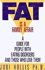Fat is a Family Affair: A Guide for People with Eating Disorders and Those who L
