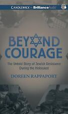 Beyond Courage : The Untold Story of Jewish Resistance During the Holocaust...