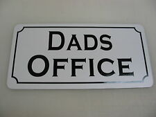 DADS OFFICE Metal Sign Vintage Style 4 New work Building Car Lot Time Share