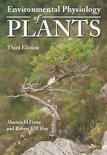 Environmental Physiology of Plants by Robert K. M. Hay and Alastair H. Fitter...