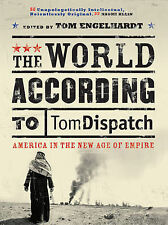 The World According to Tomdispatch: America and the New Age of Empire, Hochschil
