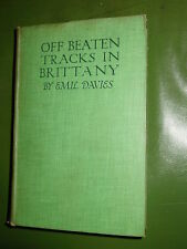 Off Beaten Tracks in Brittany by Emil Davies 1912 travel book France europe