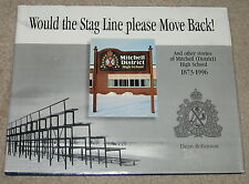 Would the Stag Line Please Move Back Mitchell District High School 1873-1996