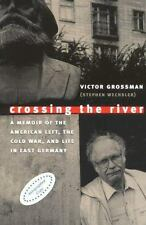 Crossing the River: A Memoir of the American Left, the Cold War, and L-ExLibrary