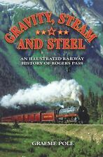 Gravity, Steam and Steel : An Illustrated Railway History of Rogue Pass by...