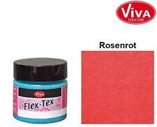 Flex Tex * Cremige Textilfarbe * Farbe: rosenrot * 50ml * VIVA DECOR