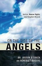 On the Side of the Angels: Justice, Human Rights, and Kingdom Mission by...