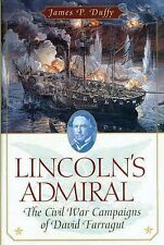 Lincoln's Admiral: The Civil War Campaigns of David Farragut by Duffy, James P