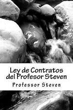 Ley de Contratos Del Profesor Steven : Un Libro de Steven Profesor by...