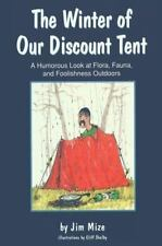 The Winter of Our Discount Tent: A Humorous Look at Flora, Fauna, and-ExLibrary