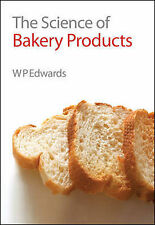 The Science of Bakery Products by William P. Edwards (Hardback, 2006)