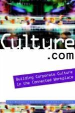 Culture.com: Building Corporate Culture in the Connected Workplace, Kirk L. Stro