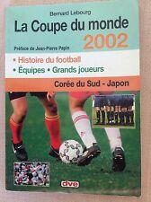 LA COUPE DU MONDE - LIBRO CALCIO MONDIALI 2002 COREA GIAPPONE - J. P. PAPIN