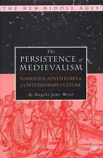 The New Middle Ages: The Persistence of Medievalism : Narrative Adventures in...