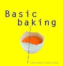 Basic Baking : All You Need to Bake Well Simply