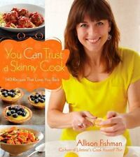 You Can Trust a Skinny Cook Fishman, Allison Hardcover