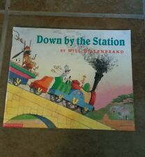 Will Hillenbrand - Down By The Station (2000) - Used - Scholastic (Paperback)