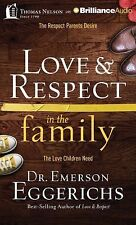 Love and Respect in the Family : The Respect Parents Desire; the Love...