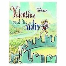 Valentine and His Violin by Philip Hopman (2012, Picture Book)