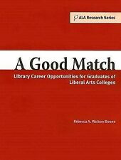 A Good Match: Library Career Opportunities for Graduates of Liberal Arts College