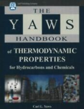 The Yaws Handbook of Thermodynamic Properties for Hydrocarbons and Chemicals...