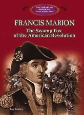 Francis Marion: The Swamp Fox of the American Revolution (Library of A-ExLibrary