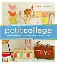Petit Collage: 25 Easy Craft and Décor Projects for a Playful Home-ExLibrary