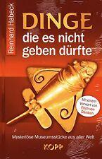 DINGE DIE ES NICHT GEBEN DÜRFTE - Reinhard Habeck & Erich von Däniken BUCH