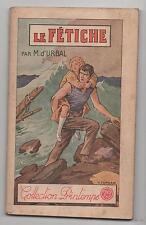 Collection Printemps 256. Le Fétiche par M. D'URBAL  Fascicule populaire