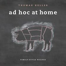 Ad Hoc at Home : Family-Style Recipes by Thomas Keller (2009, Hardcover)