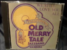 Old Merry Tale Jazz Band - We Still Love You All