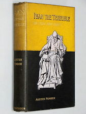 IVAN the TERRIBLE - Austen Pember (1895 1st Edition) Life & Times Russian Tzar