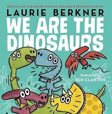 We Are the Dinosaurs by Berkner, Laurie