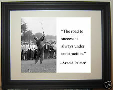 "Arnold Palmer Golf ""road to success"" Quote Framed Photo Photograph"