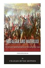 Trafalgar and Waterloo: the Two Most Important Battles of the Napoleonic Wars...
