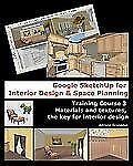 Google Sketchup for Interior Design and Space Planning : Training Course 3 -...