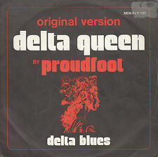 "7"" 45 TOURS BELGIQUE PROUDFOOT ""Delta Queen / Delta Blues"" 1972"