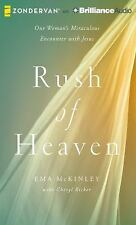 Rush of Heaven : One Woman's Miraculous Encounter with Jesus by Ema McKinley...
