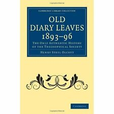 Old Diary Leaves 1893-6 by Henry Steel Olcott. Paperback 9781108072922