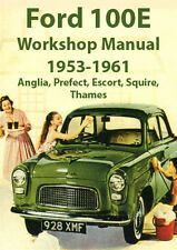 FORD 100E WORKSHOP MANUAL: 1953-1961 Anglia, Prefect, Escort, Squire, Thames