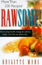 Rawsome!: Maximizing Health, Energy, and Culinary Delight With the Raw Foods Die