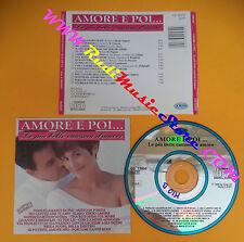 CD Compilation Amore e Poi...Le Piu'Belle Canzoni d'Amore no lp mc dvd vhs(C26)