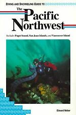 Diving and Snorkeling Guide to the Pacific Northwest: Includes Puget Sound, San