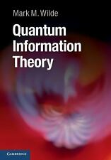 Quantum Information Theory by Mark M. Wilde (2013, Hardcover)