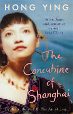 The Concubine of Shanghai by Hong Ying (Paperback, 2008)