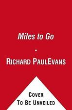 Miles to Go: The Second Journal of the Walk Series by Evans, Richard Paul, Good