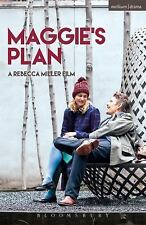 Modern Plays: Maggie's Plan by Rebecca Miller (2016, Paperback)