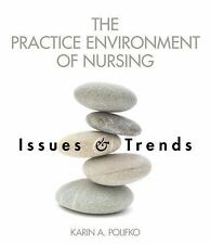 The Practice Environment of Nursing: Issues and Trends