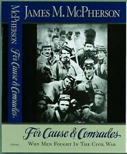 For Cause and Comrades : Why Men Fought in the Civil War by James M. McPherson