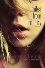 Miles from Ordinary : A Novel by Carol Lynch Williams (2012, Paperback)
